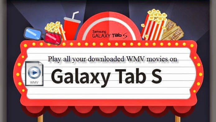 play WMV files on Galaxy Tab S 10.5 and 8.4