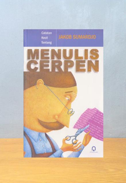 MENULIS CERPEN, Jacob Sumardjo