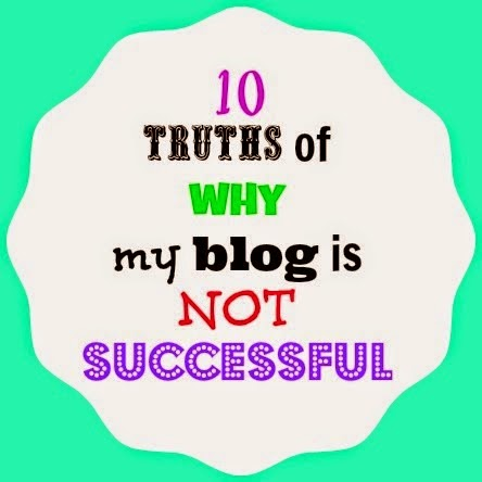 10 Truths of Why My Blog is Not Successful