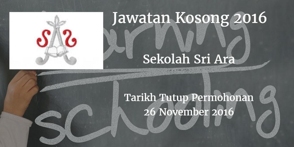 Jawatan Kosong  Sekolah Sri Ara 26 November 2016
