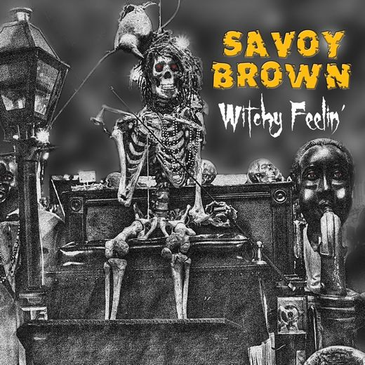 SAVOY BROWN - Witchy Feelin' (2017) full