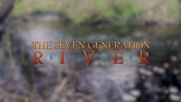 """Seven Generation River"" -- Sustainability Film Series discussion online May 21"