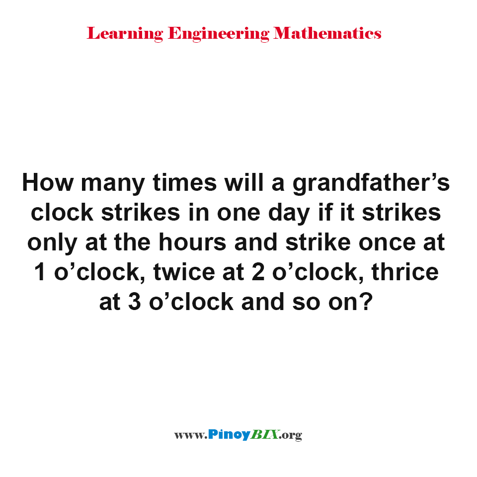 How many times will a grandfather's clock strikes in one day?