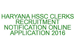 HARYANA HSSC CLERKS RECRUITMENT NOTIFICATION ONLINE APPLICATION 2016