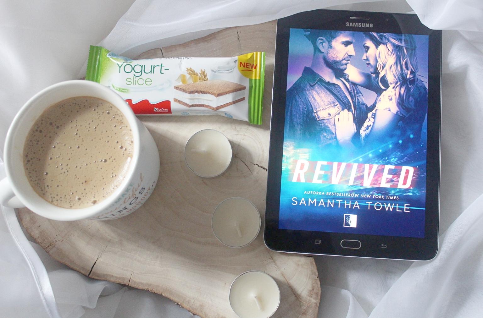 Przedpremierowa recenzja REVIVED, Samantha Towle. Powieść ociekająca namiętną miłością, poświęceniem i emocjami.
