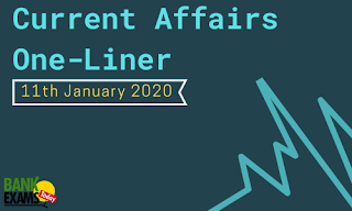 Current Affairs One-Liner: 11th January 2020