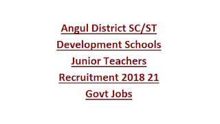 Angul District SC ST Development Schools Junior Teachers Recruitment 2018 21 Govt Jobs