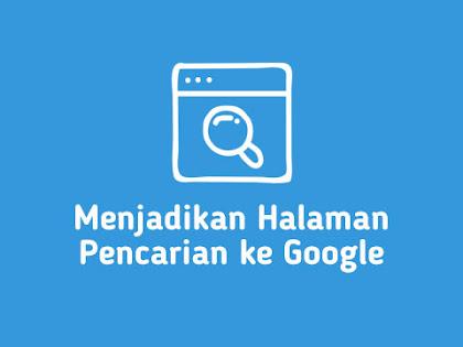 Cara Membuat Halaman Pencarian ke Google