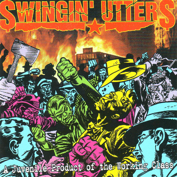 Swingin' Utters - A Juvenile Product Of The Working Class (1996)
