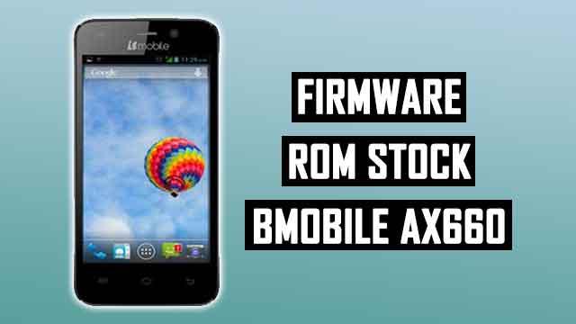 Firmware - rom stock Bmobile AX660