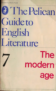 The Pelican Guide to English Literature. Vol. 7. The Modern Age by Boris Ford