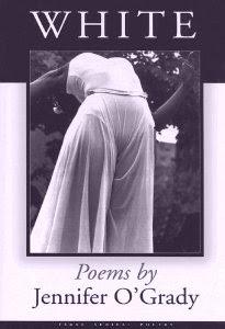 Jennifer O'Grady, poet, playwright, author of WHITE
