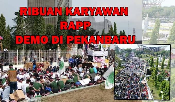 Ribuan Buruh dan Karyawan RAPP Lakukan Demonstrasi Di Pekanbaru