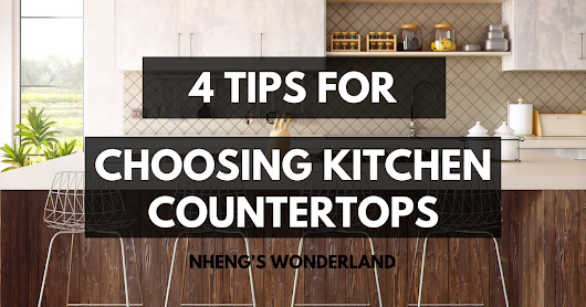 4 Tips For Choosing Kitchen Countertops