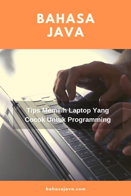 tips memilih laptop yang cocok untuk programming