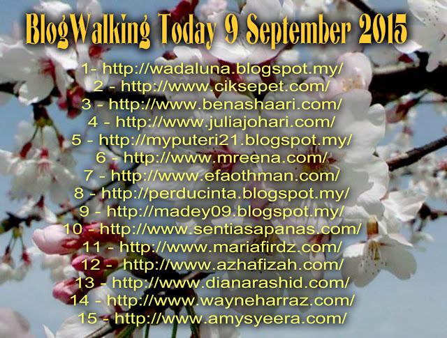 BlogWalking Untuk Hari Ini 9 September 2015