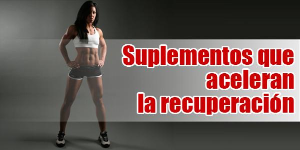 Suplementos que aceleran la recuperación post-entreno