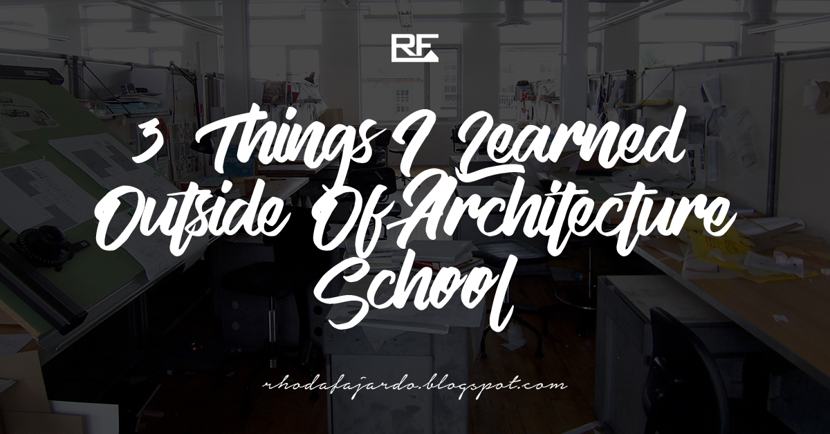 3 Things I Learned Outside Of Architecture School