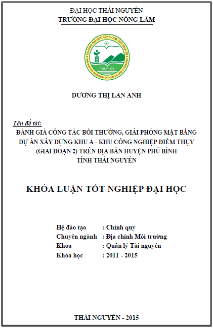 Đánh giá công tác bồi thường, giải phóng mặt bằng dự án xây dựng khu A - Khu Công Nghiệp Điềm Thụy (giai đoạn 2) trên địa bàn huyện Phú Bình tỉnh Thái Nguyên