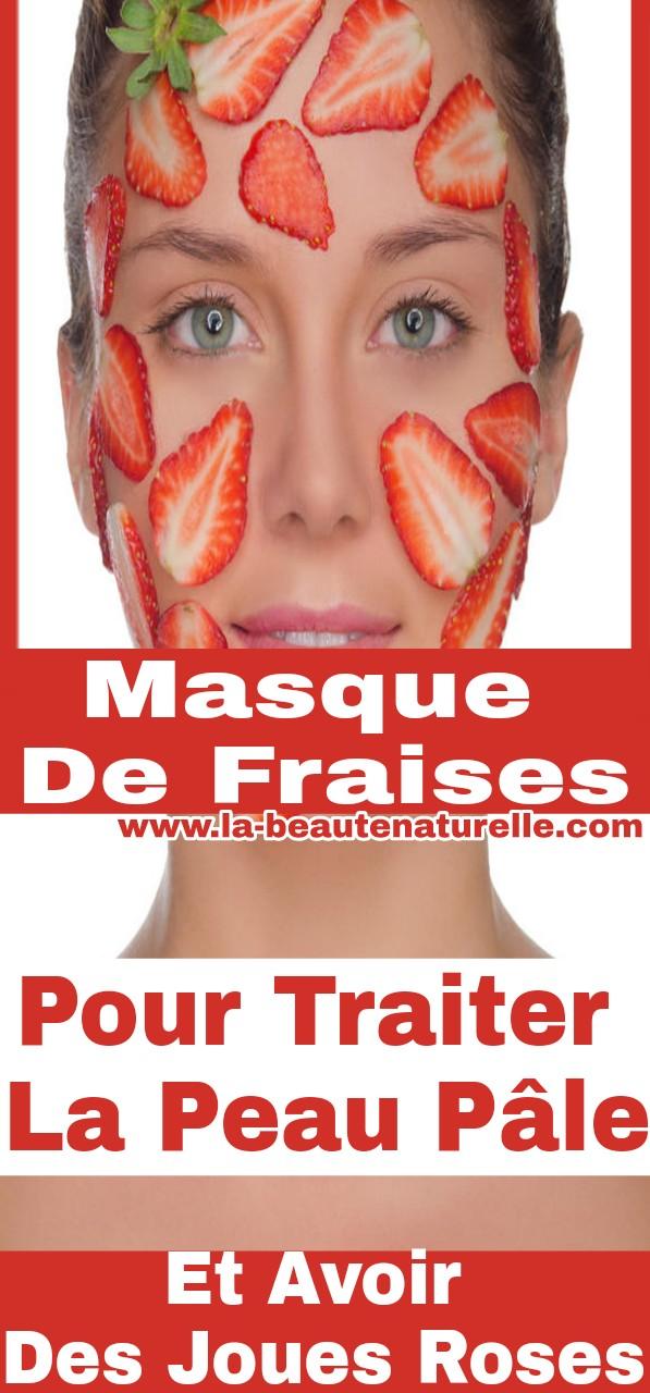 Masque de fraises pour traiter la peau pâle et avoir des joues roses