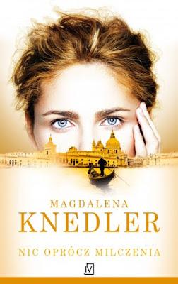 Nic oprócz milczenia - Magdalena Knedler