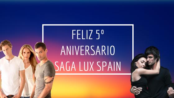 ¡5º ANIVERSARIO SAGA LUX SPAIN!