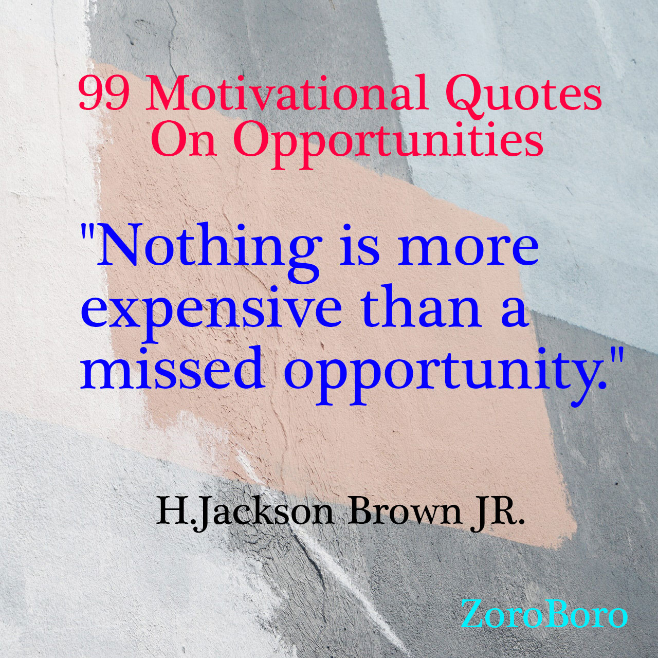 99 Motivational Quotes On Opportunities Opportunity Quotes
