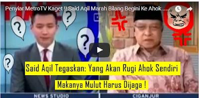 """Kelar deh Hok! MetroTV """"Kebobolan"""", Wawancara Ketua Umum PBNU Said Aqil Tegaskan: Yang Akan Rugi Ahok Sendiri"""