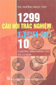 1299 Câu Hỏi Trắc Nghiệm Lịch Sử 10