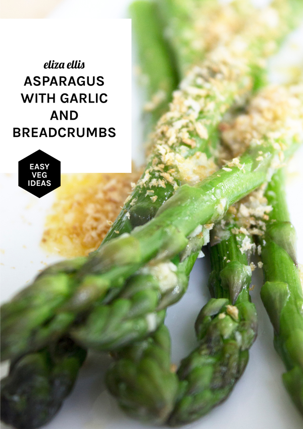 Asparagus: Five Flavor Ideas for Weekday Dinners - Asparagus with Garlic & Breadcrumbs by Eliza Ellis
