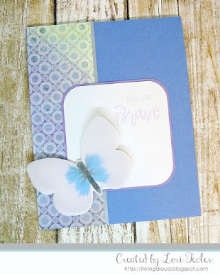 Be Brave card-designed by Lori Tecler/Inking Aloud
