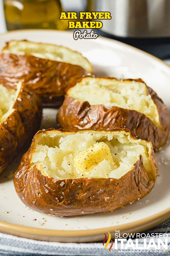 Air Fryer Baked Potato split with butter