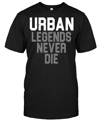 Urban Legends Never Die T Shirt, Urban Legends Never Die T Shirts, Urban Legends Never Die Hoodie