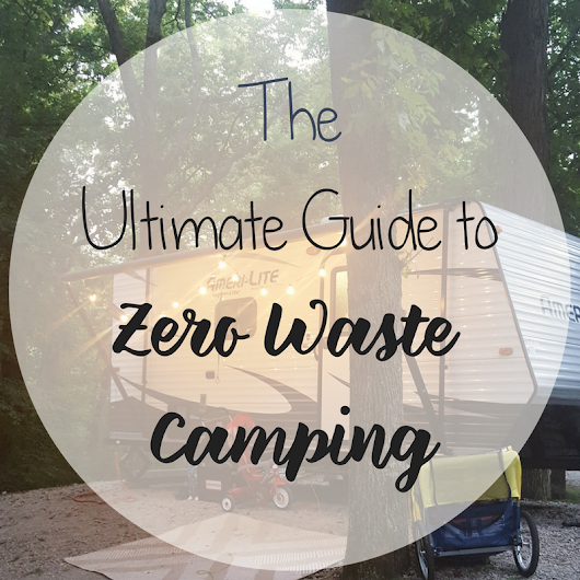 The Ultimate Guide to Zero Waste Camping