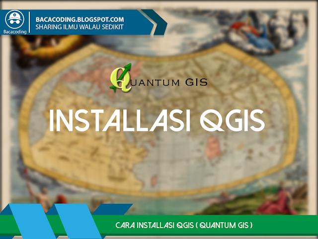 Cara Install  QGIS (Quantum Geographic Information System)