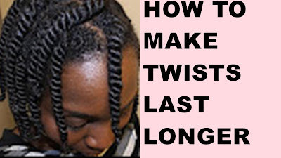 to Make your twists on Natural Hair Last a Long Time | Protective Styles