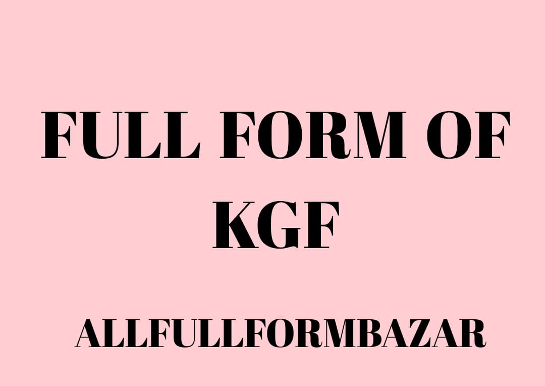 What does KGF stand for?