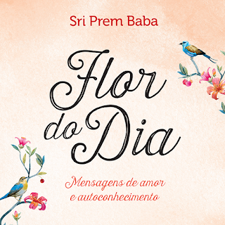 Flor do dia, Sri Prem Baba
