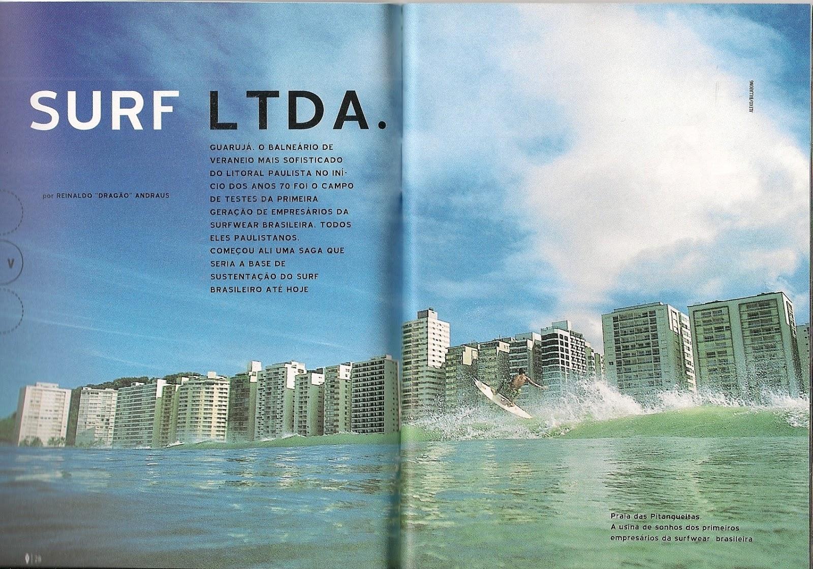 e398d259501 O título original que dei à matéria era uma comemoração aos 25 anos da  indústria de surfwear sedimentada por surfistas paulistanos.