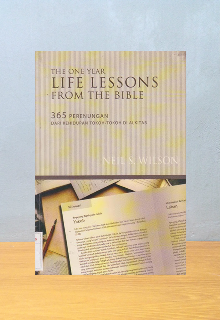 THE ONE YEAR LIFE LESSONS FROM THE BIBLE, Neil S. Wilson