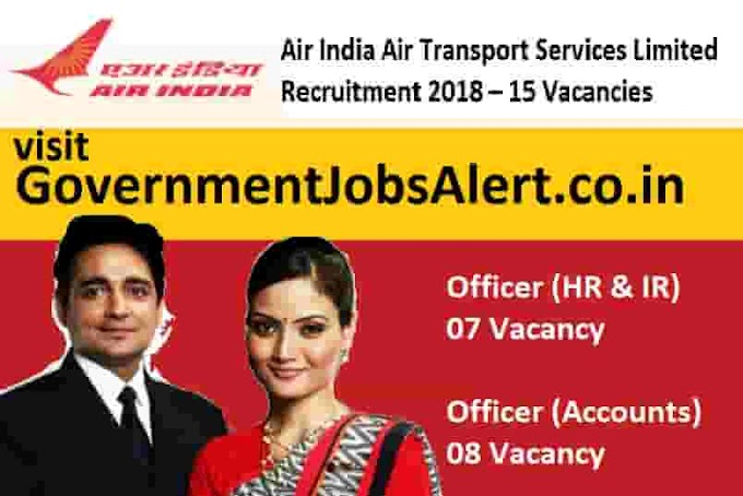 Air India Air Transport Services Limited Recruitment 2018 – Officer 15 Vacancies