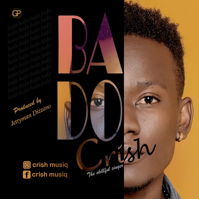 Crish MusiQ_Bado (Official Audio)_Download Now