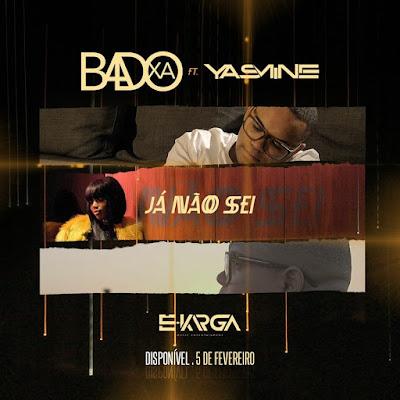 Badoxa Feat. Yasmine - Já Não Sei