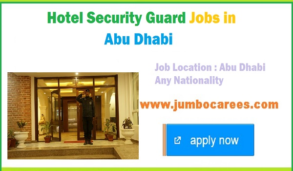 Restaurant jobs in Abu Dhabi, Hotel security guard Jobs in Gulf countries 2018,