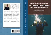 My Memory, my Soul and my Quantum Entanglement: My Good Life Chronicles