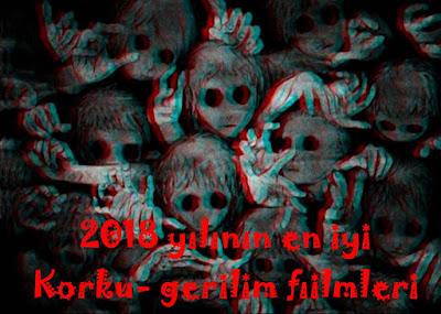 2018 yılının en iyi korku- gerilim filmleri