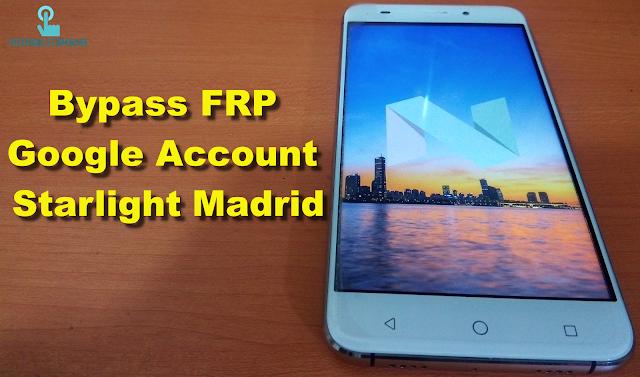 Bypass FRP Google Account Starlight Madrid تخطي حساب جوجل ستارلايت مدريد