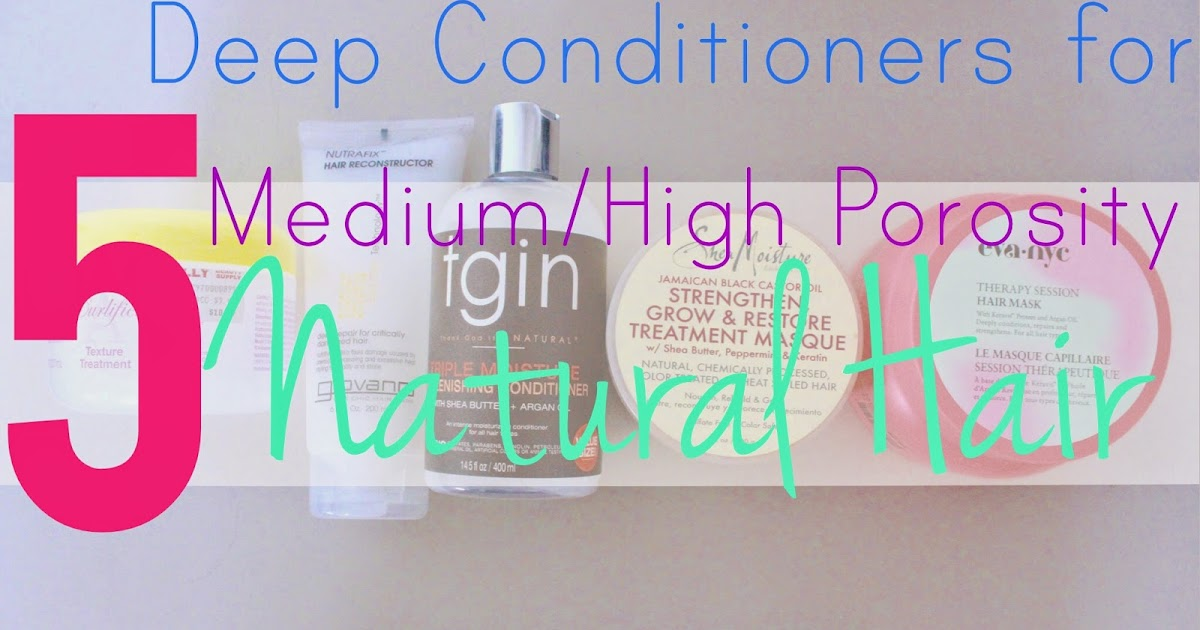 Best Deep Conditioner For High Porosity Natural Hair