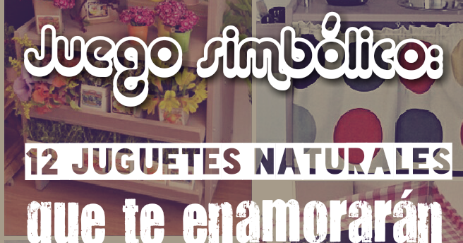Simbólicos Juguetes Naturales Pequefelicidad12 Que Te Enamorarán H2DWEe9IY