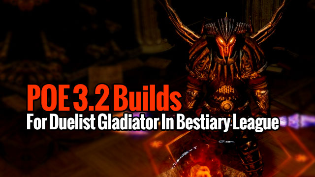 POE 3 2 Builds For Duelist Gladiator In Bestiary League